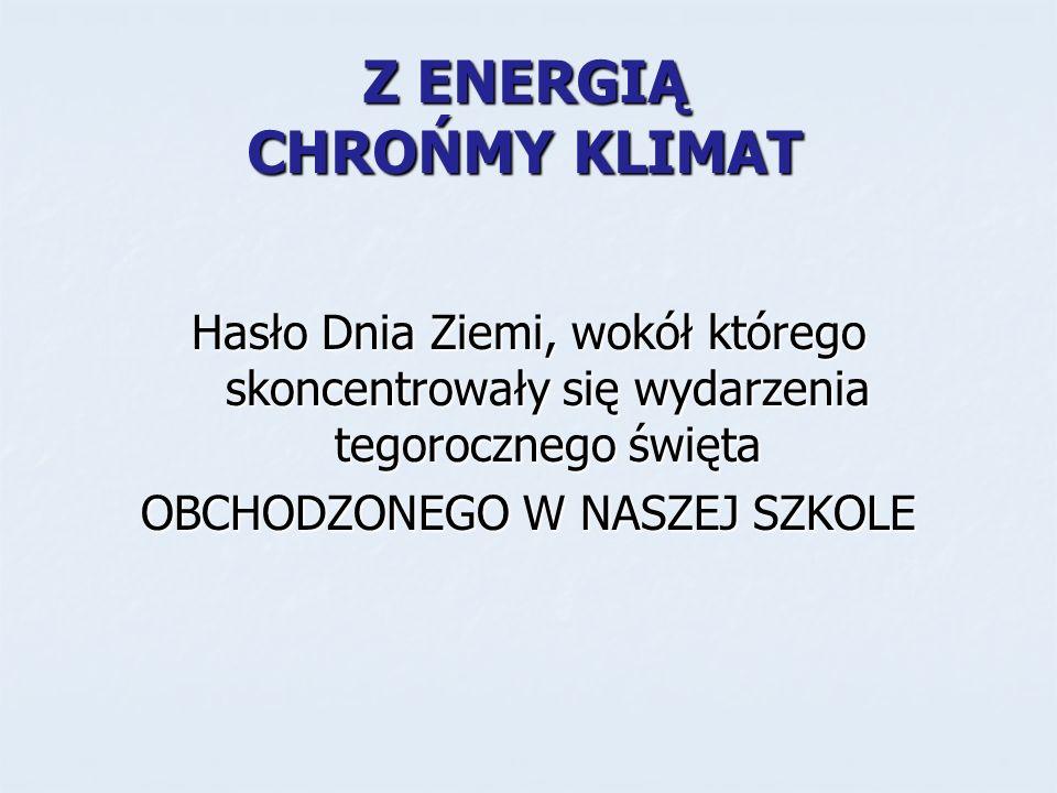 Z ENERGIĄ CHROŃMY KLIMAT