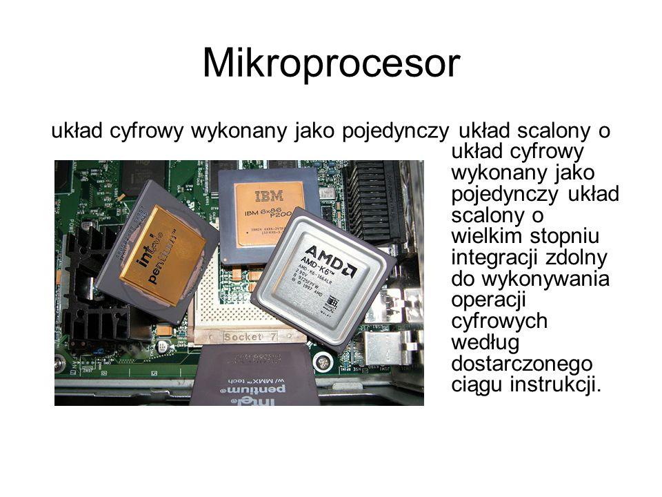 Mikroprocesor układ cyfrowy wykonany jako pojedynczy układ scalony o