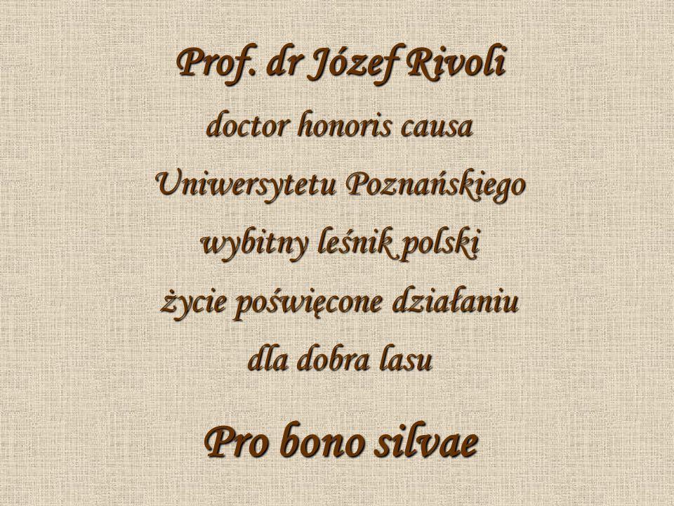 Pro bono silvae Prof. dr Józef Rivoli doctor honoris causa