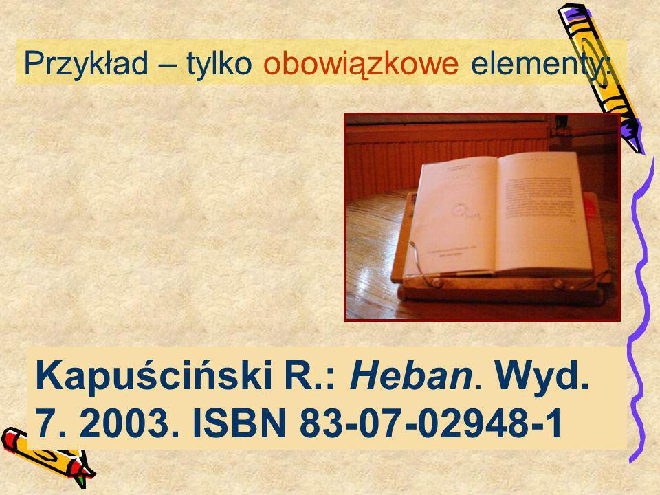 Kapuściński R.: Heban. Wyd. 7. 2003. ISBN 83-07-02948-1