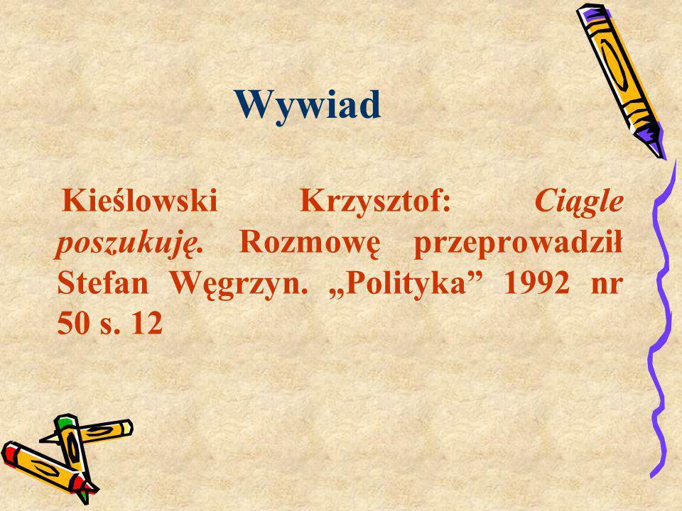 Wywiad Kieślowski Krzysztof: Ciągle poszukuję. Rozmowę przeprowadził Stefan Węgrzyn.