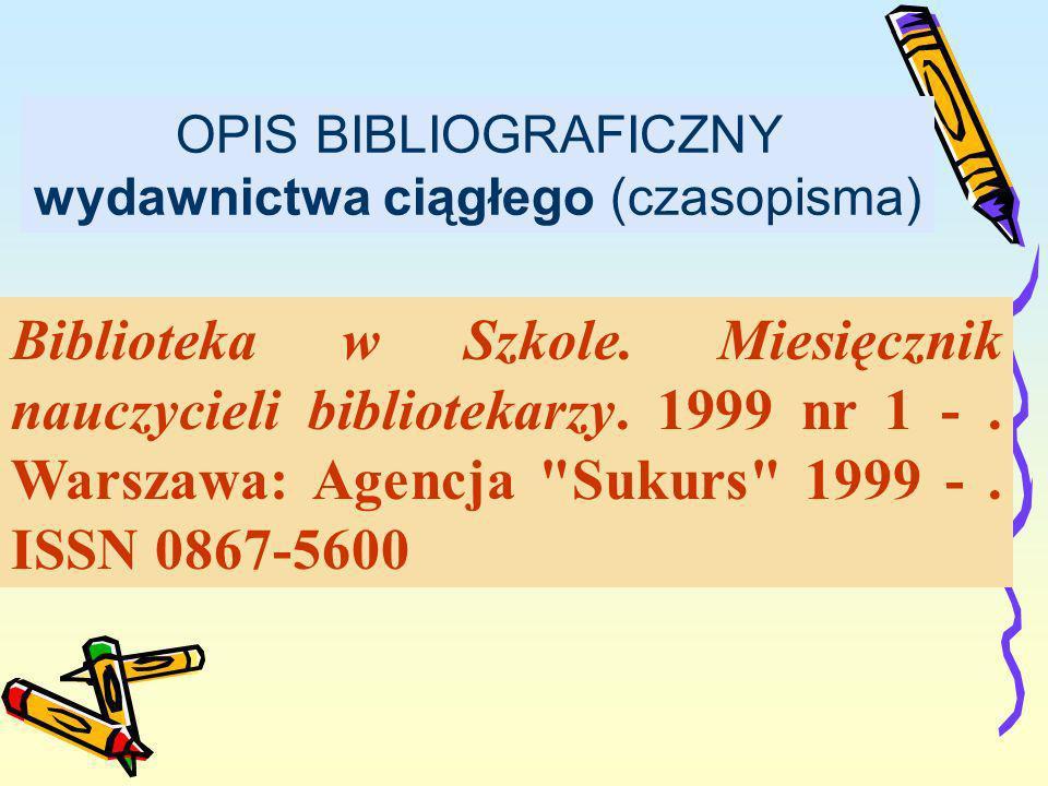 OPIS BIBLIOGRAFICZNY wydawnictwa ciągłego (czasopisma)