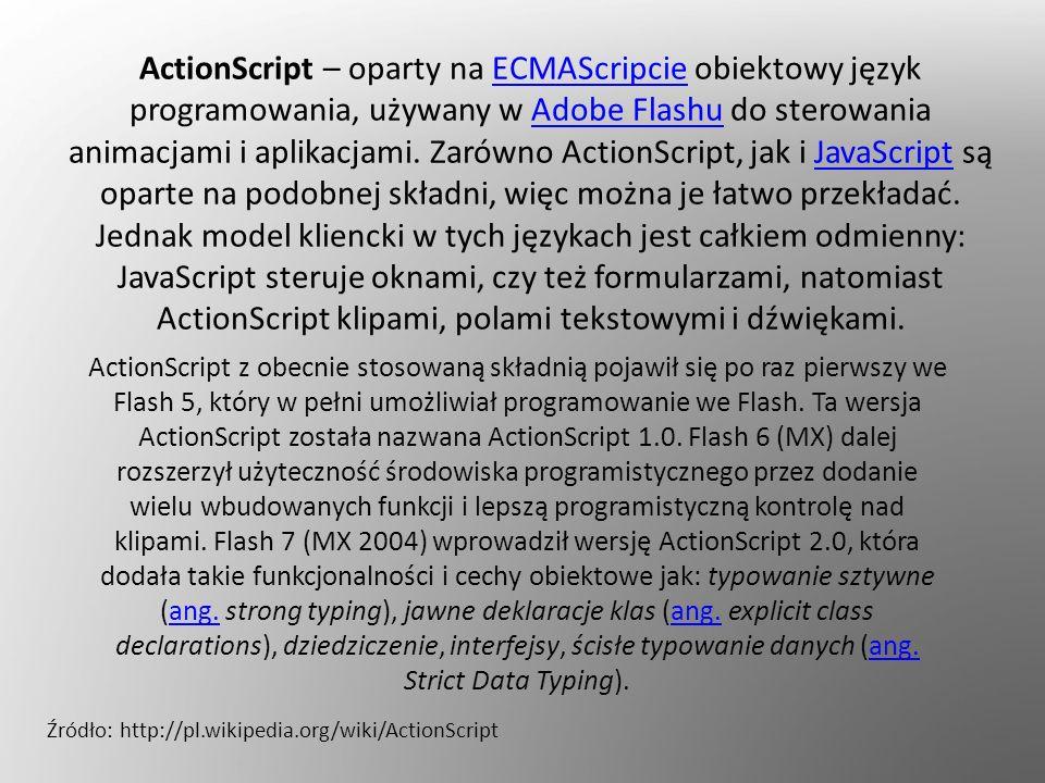 Źródło: http://pl.wikipedia.org/wiki/ActionScript