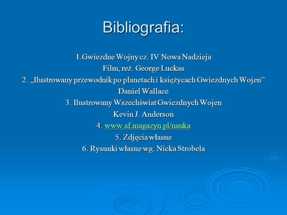 Bibliografia: 1.Gwiezdne Wojny cz. IV Nowa Nadzieja