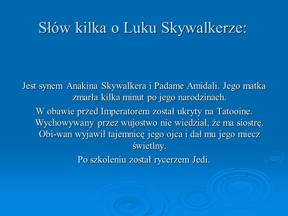 Słów kilka o Luku Skywalkerze: