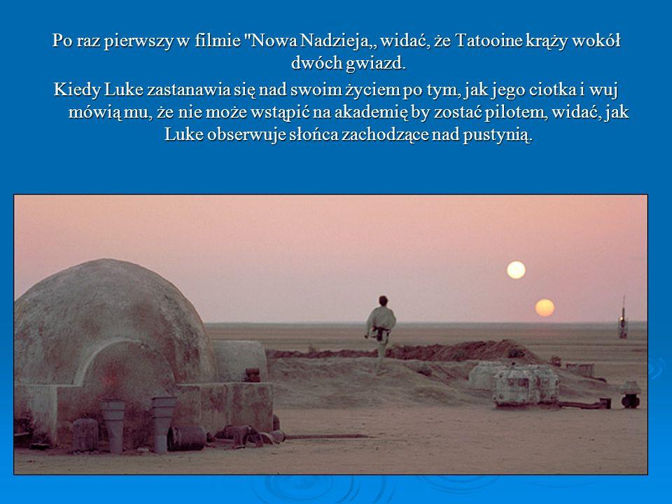 """Po raz pierwszy w filmie Nowa Nadzieja"""" widać, że Tatooine krąży wokół dwóch gwiazd."""
