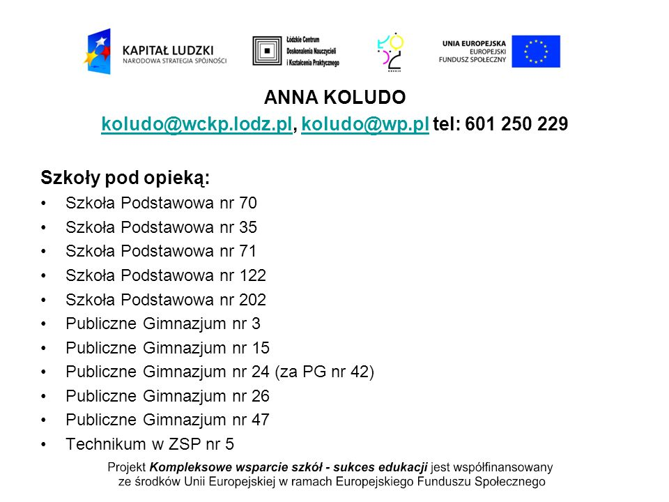 koludo@wckp.lodz.pl, koludo@wp.pl tel: 601 250 229