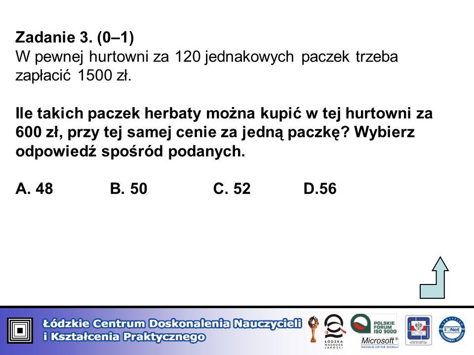 Zadanie 3. (0–1) W pewnej hurtowni za 120 jednakowych paczek trzeba zapłacić 1500 zł.