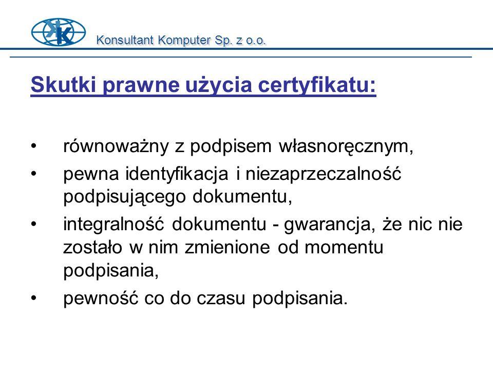 Skutki prawne użycia certyfikatu:
