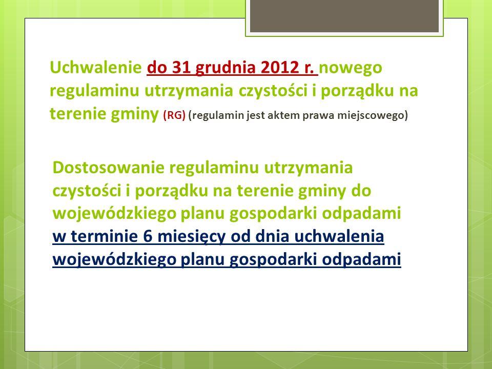 Uchwalenie do 31 grudnia 2012 r