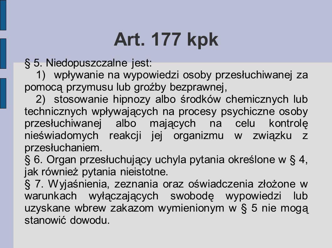 Art. 177 kpk § 5. Niedopuszczalne jest:
