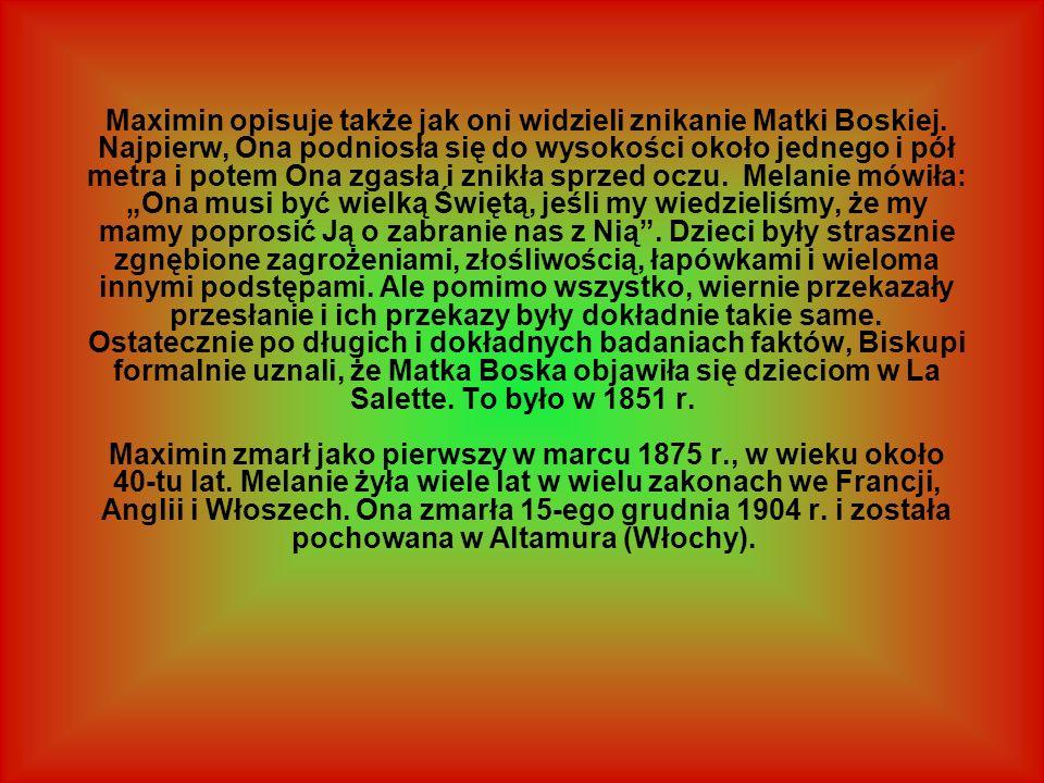 Maximin opisuje także jak oni widzieli znikanie Matki Boskiej