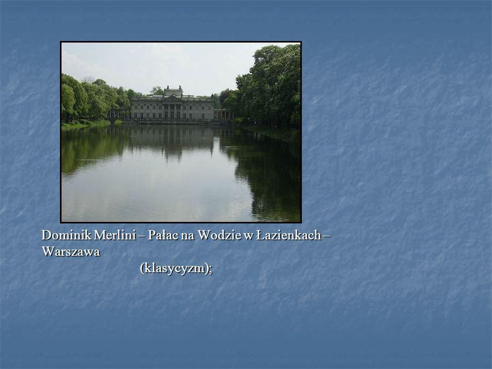 Dominik Merlini – Pałac na Wodzie w Łazienkach –