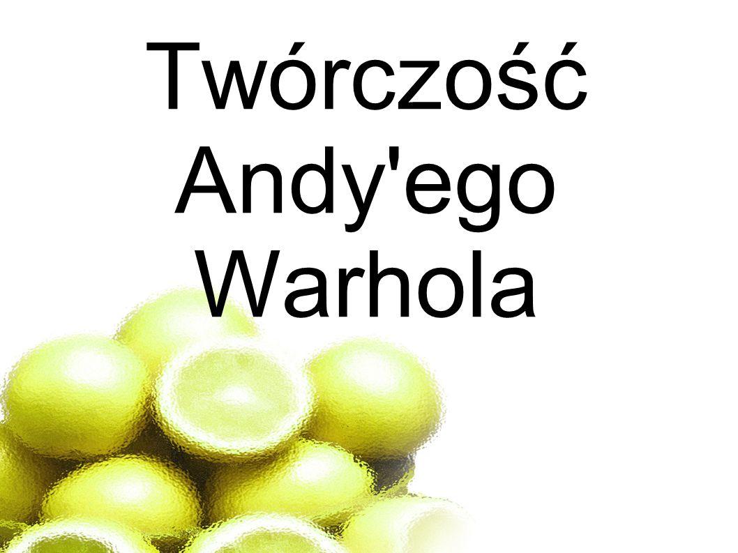 Twórczość Andy ego Warhola