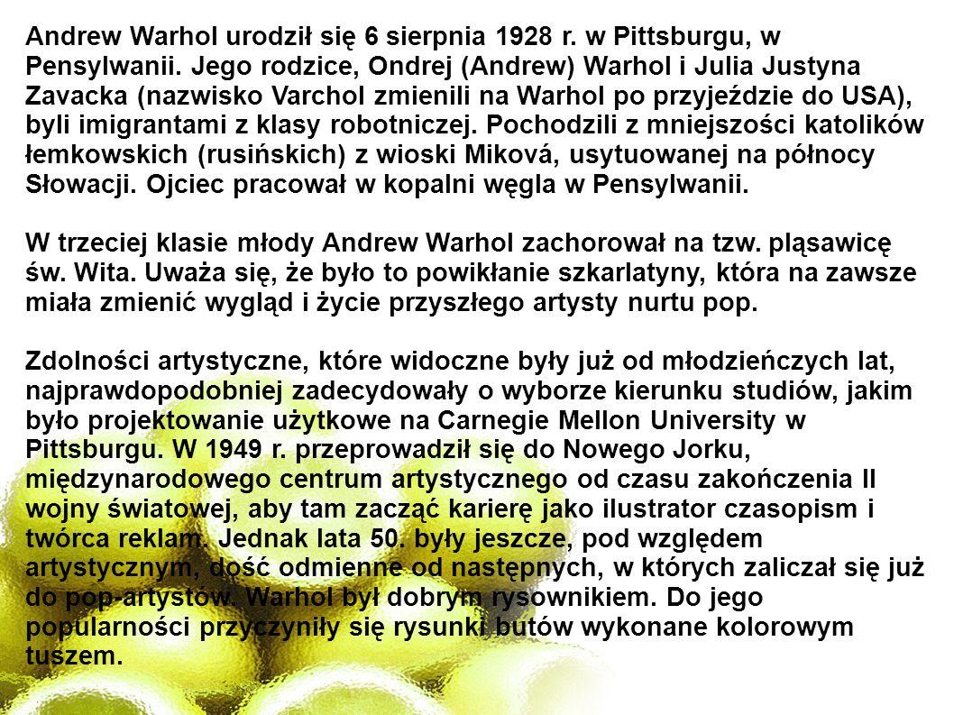 Andrew Warhol urodził się 6 sierpnia 1928 r