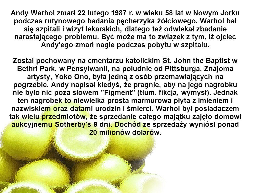 Andy Warhol zmarł 22 lutego 1987 r