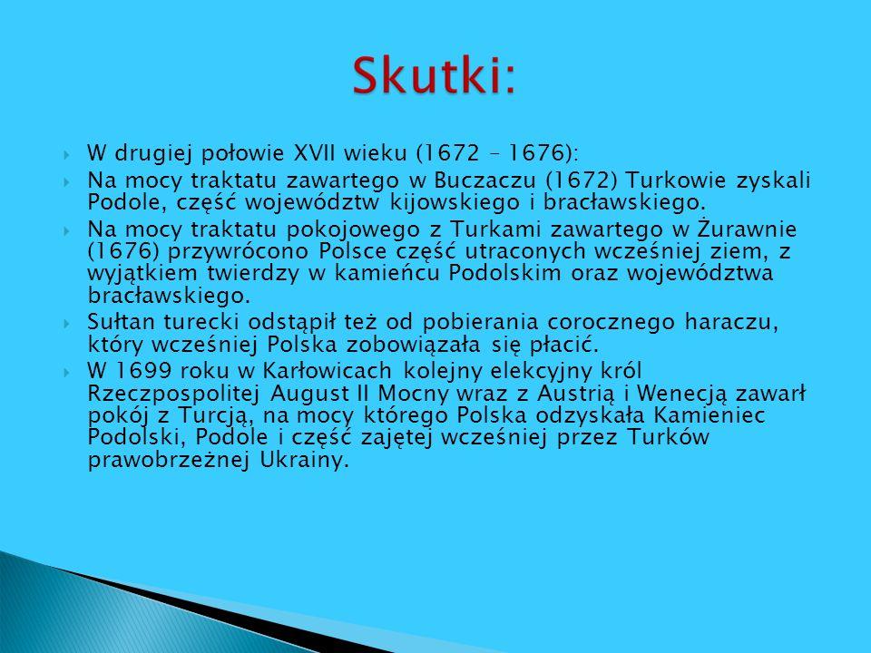 W drugiej połowie XVII wieku (1672 – 1676):