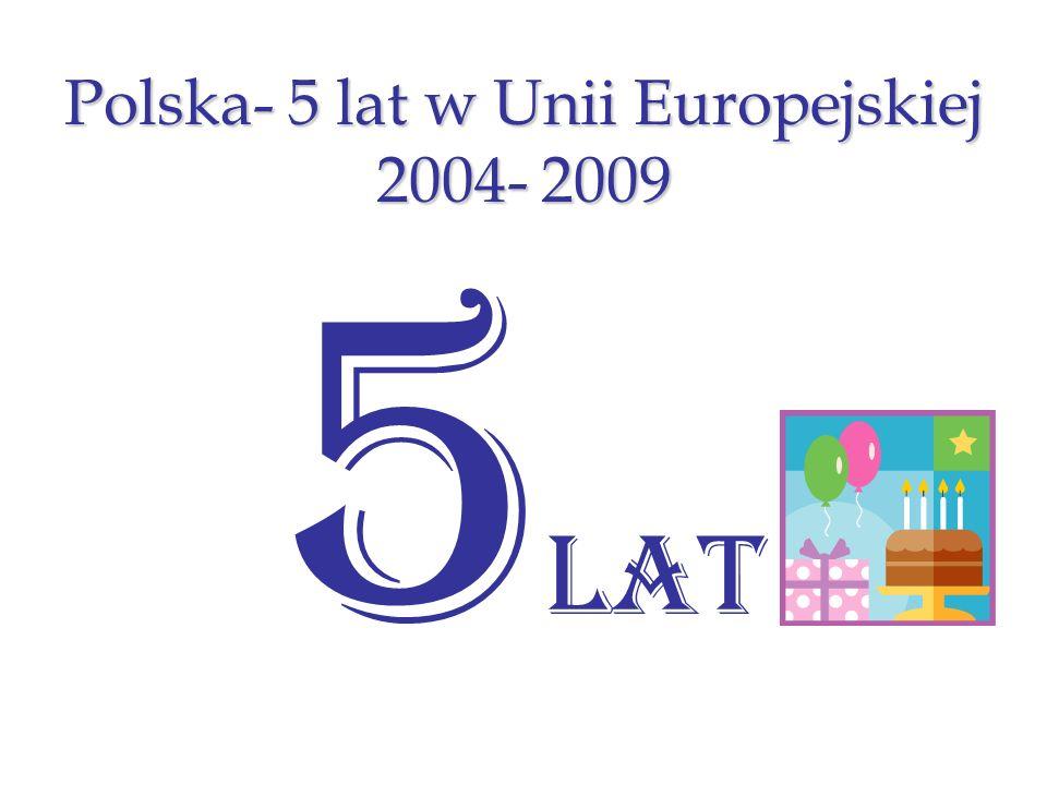 Polska- 5 lat w Unii Europejskiej 2004- 2009