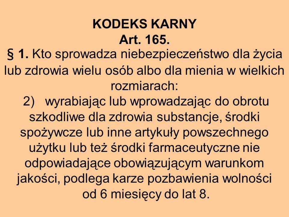 KODEKS KARNY Art. 165.