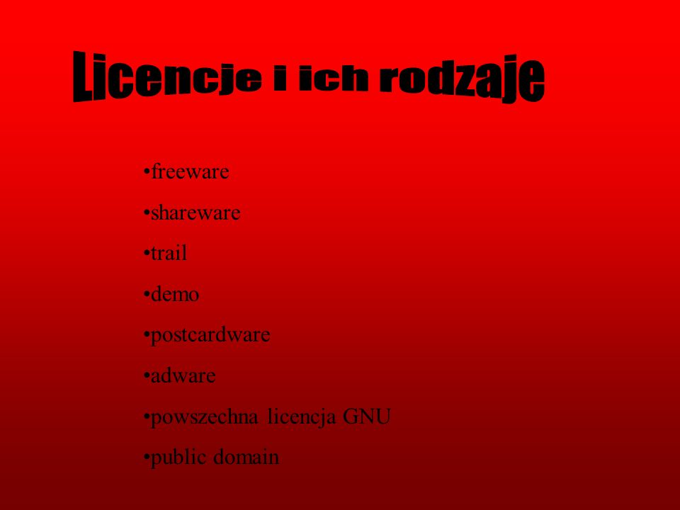 Licencje i ich rodzaje freeware shareware trail demo postcardware