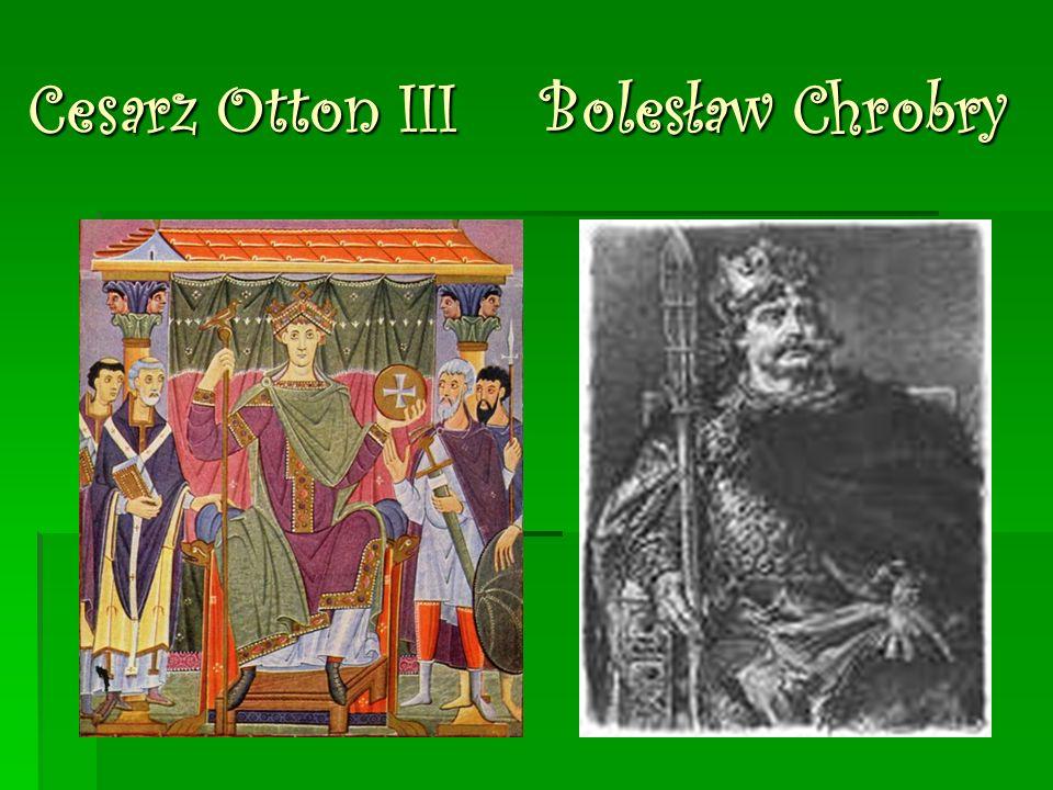 Cesarz Otton III Bolesław Chrobry