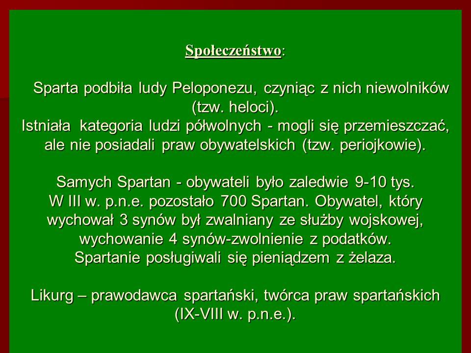 Społeczeństwo: Sparta podbiła ludy Peloponezu, czyniąc z nich niewolników (tzw.