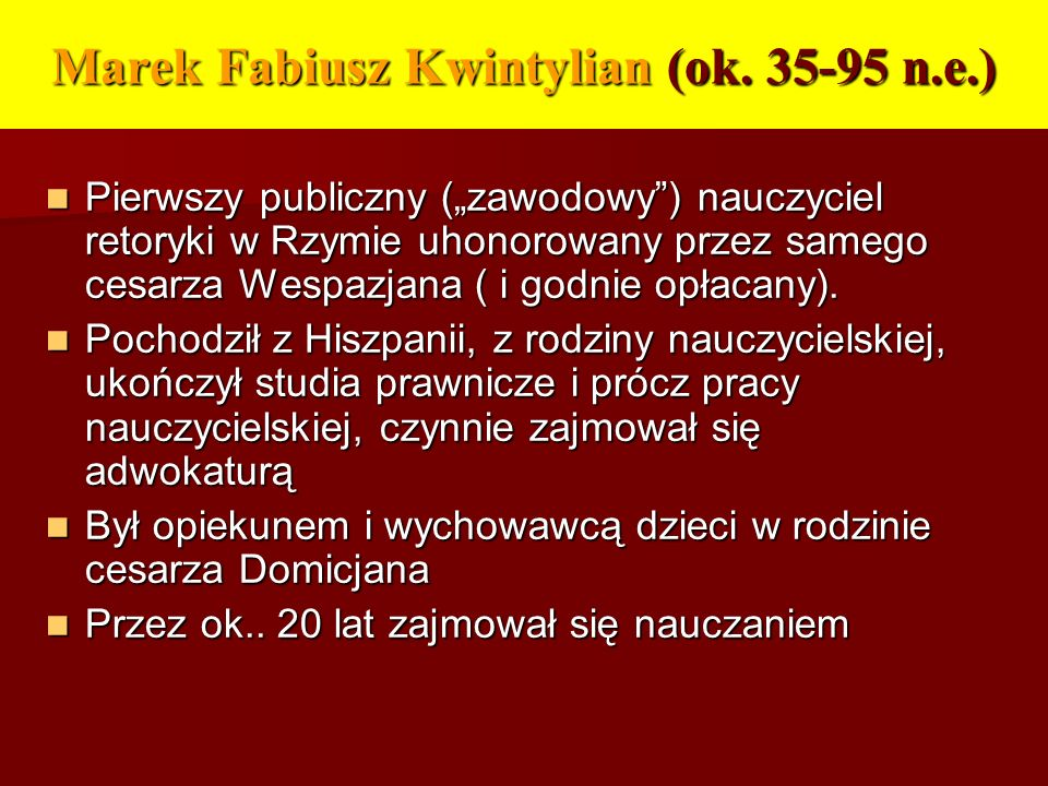 Marek Fabiusz Kwintylian (ok. 35-95 n.e.)