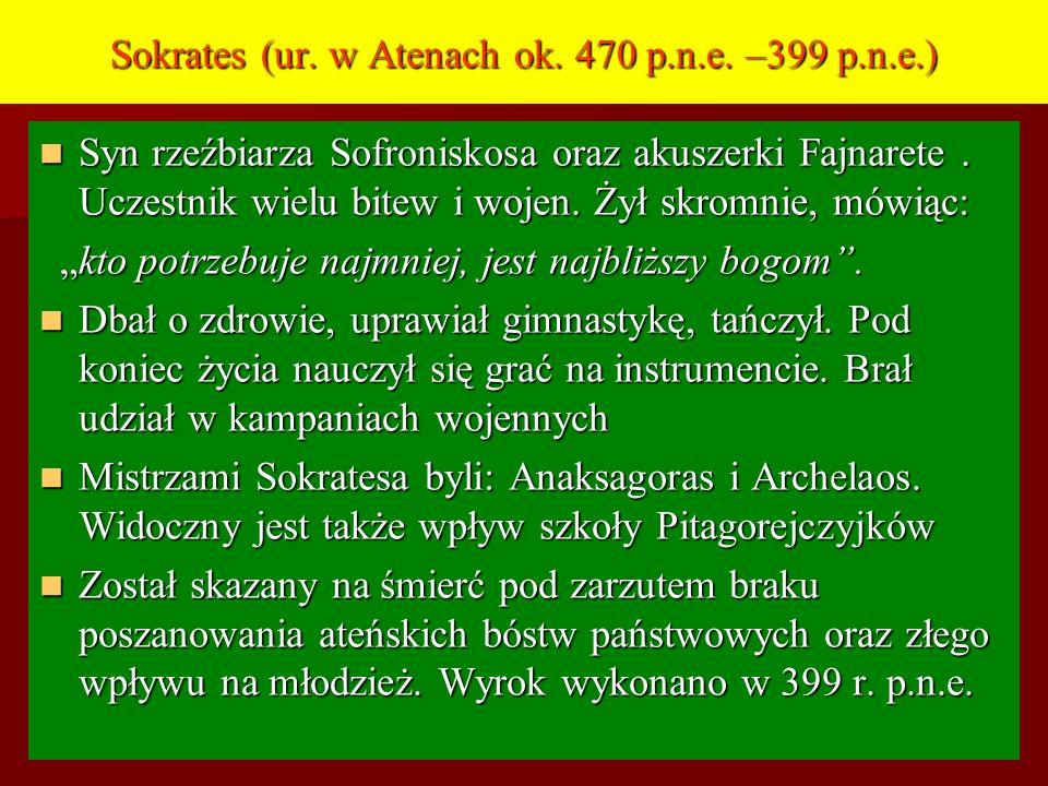 Sokrates (ur. w Atenach ok. 470 p.n.e. –399 p.n.e.)