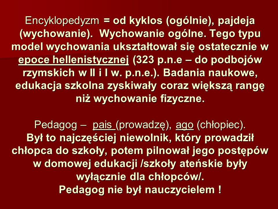 Encyklopedyzm = od kyklos (ogólnie), pajdeja (wychowanie)