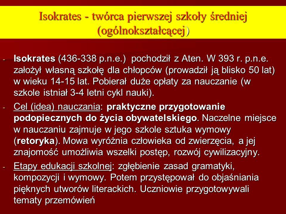 Isokrates - twórca pierwszej szkoły średniej (ogólnokształcącej)