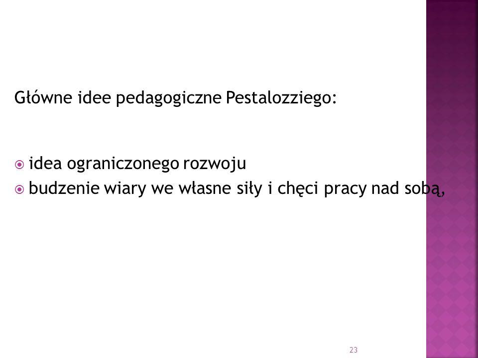 Główne idee pedagogiczne Pestalozziego: