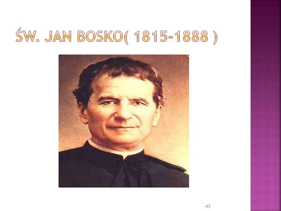 św. JAN BOSKO( 1815-1888 )
