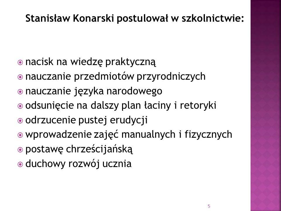 Stanisław Konarski postulował w szkolnictwie: