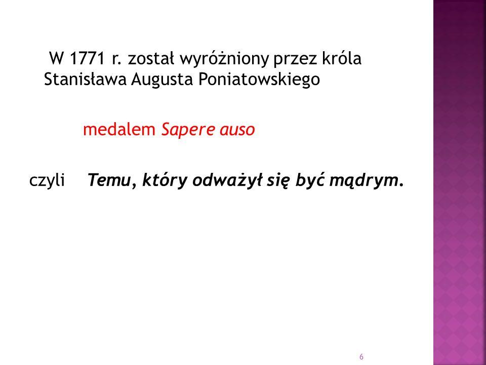 W 1771 r. został wyróżniony przez króla Stanisława Augusta Poniatowskiego