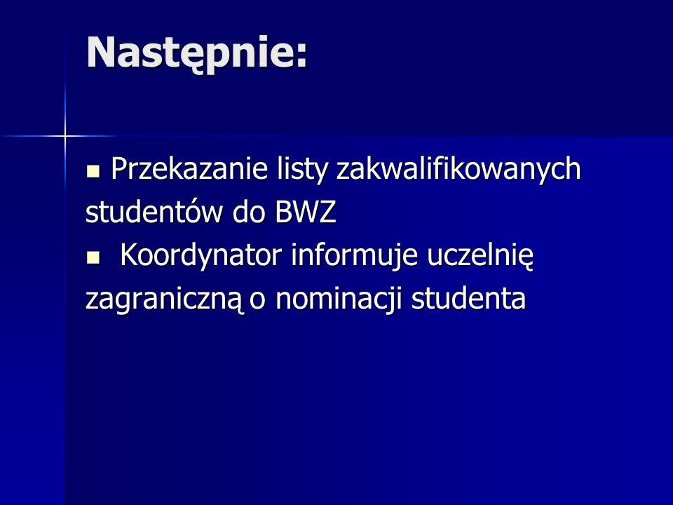Następnie: Przekazanie listy zakwalifikowanych studentów do BWZ