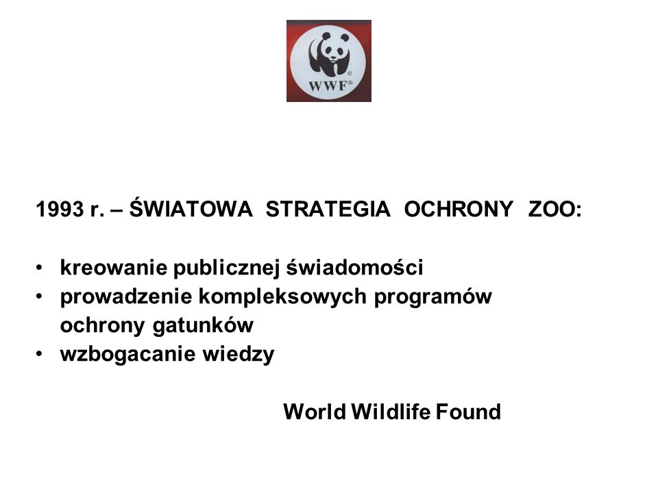 1993 r. – ŚWIATOWA STRATEGIA OCHRONY ZOO: