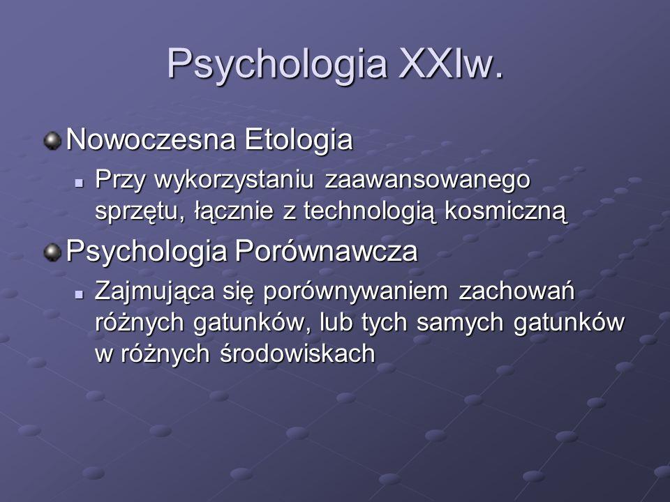 Psychologia XXIw. Nowoczesna Etologia Psychologia Porównawcza