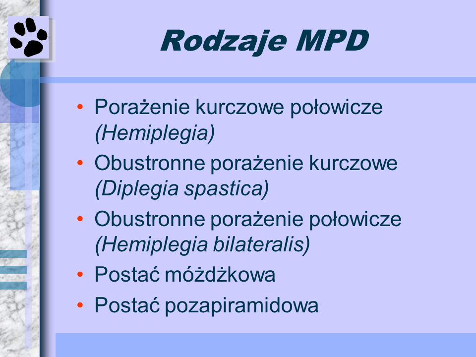 Rodzaje MPD Porażenie kurczowe połowicze (Hemiplegia)