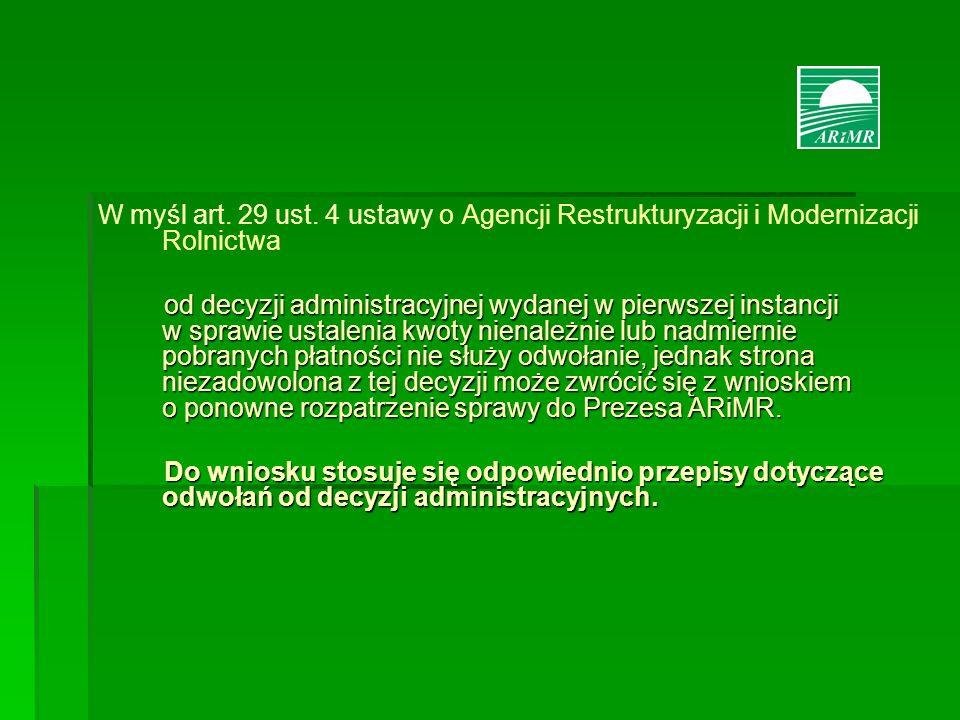 W myśl art. 29 ust. 4 ustawy o Agencji Restrukturyzacji i Modernizacji Rolnictwa