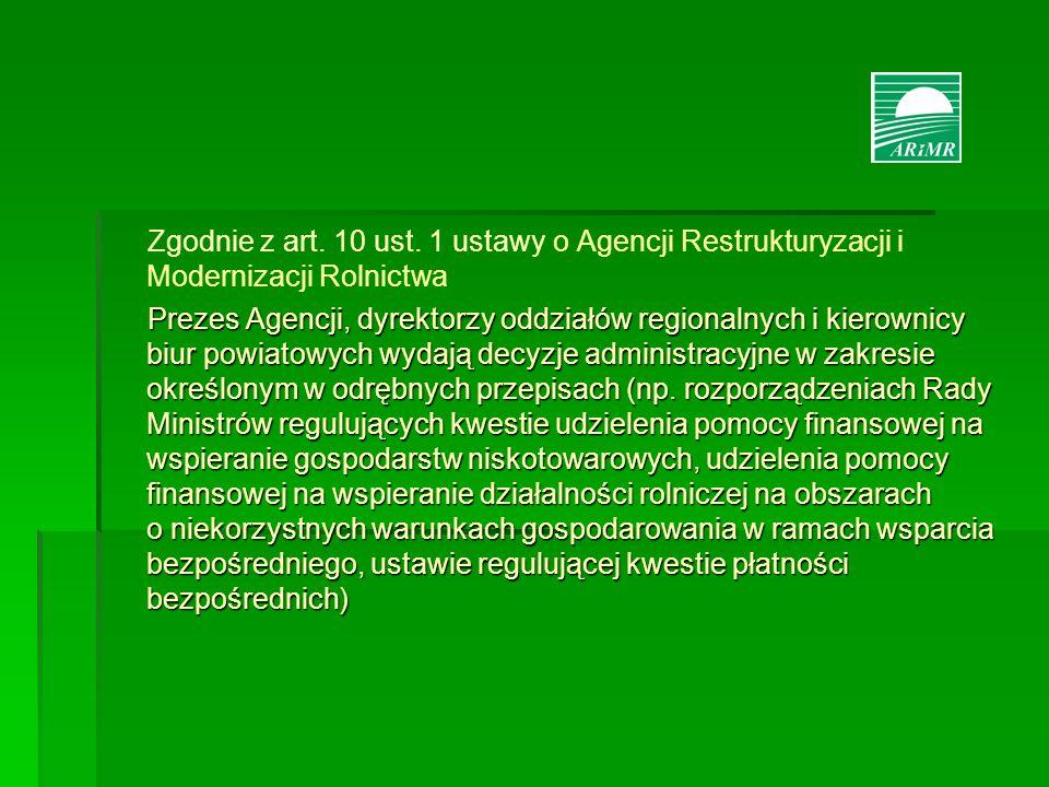 Zgodnie z art. 10 ust. 1 ustawy o Agencji Restrukturyzacji i Modernizacji Rolnictwa