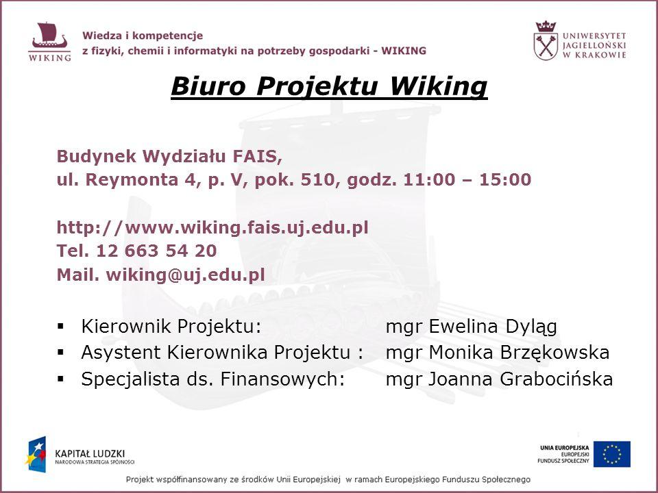 Biuro Projektu Wiking Kierownik Projektu: mgr Ewelina Dyląg
