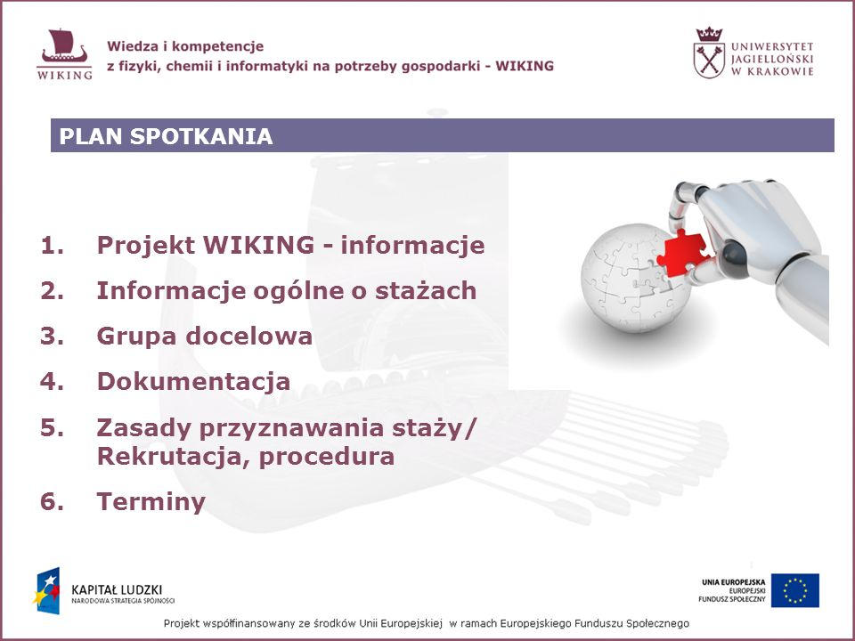 Projekt WIKING - informacje Informacje ogólne o stażach Grupa docelowa