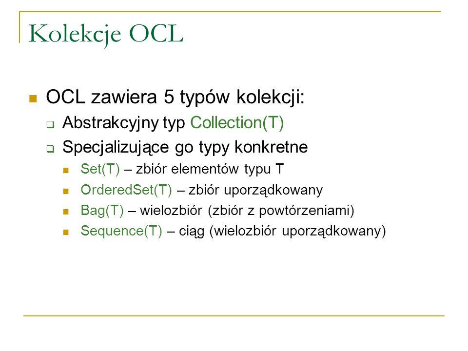 Kolekcje OCL OCL zawiera 5 typów kolekcji: