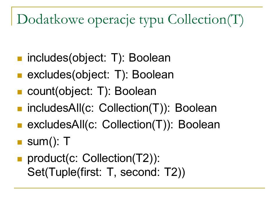 Dodatkowe operacje typu Collection(T)
