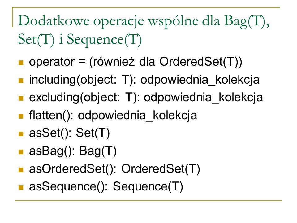Dodatkowe operacje wspólne dla Bag(T), Set(T) i Sequence(T)