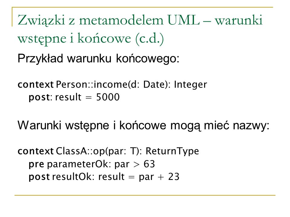 Związki z metamodelem UML – warunki wstępne i końcowe (c.d.)