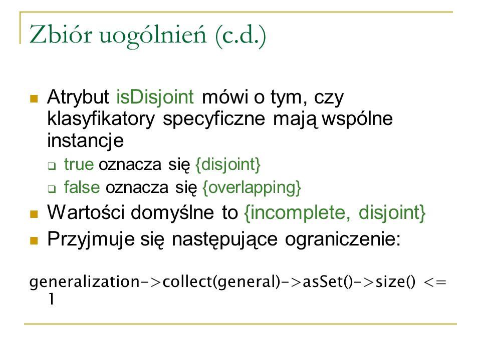 Zbiór uogólnień (c.d.) Atrybut isDisjoint mówi o tym, czy klasyfikatory specyficzne mają wspólne instancje.