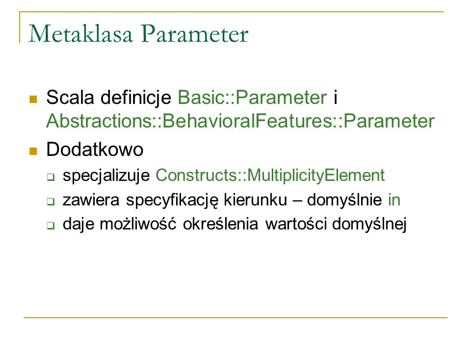 Metaklasa Parameter Scala definicje Basic::Parameter i Abstractions::BehavioralFeatures::Parameter.