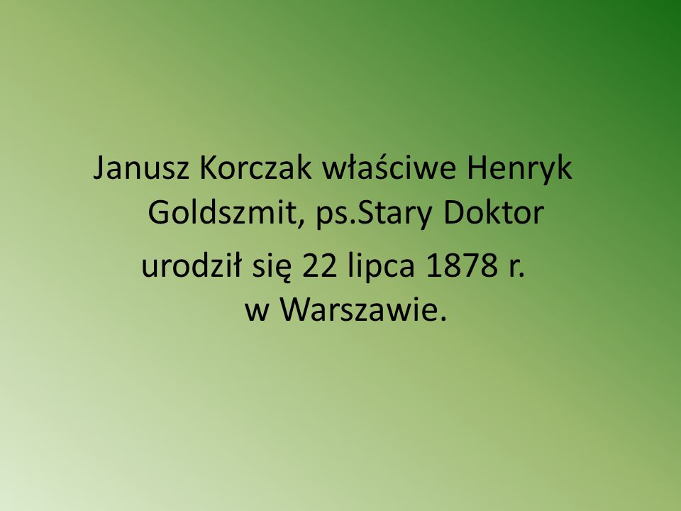 Janusz Korczak właściwe Henryk Goldszmit, ps