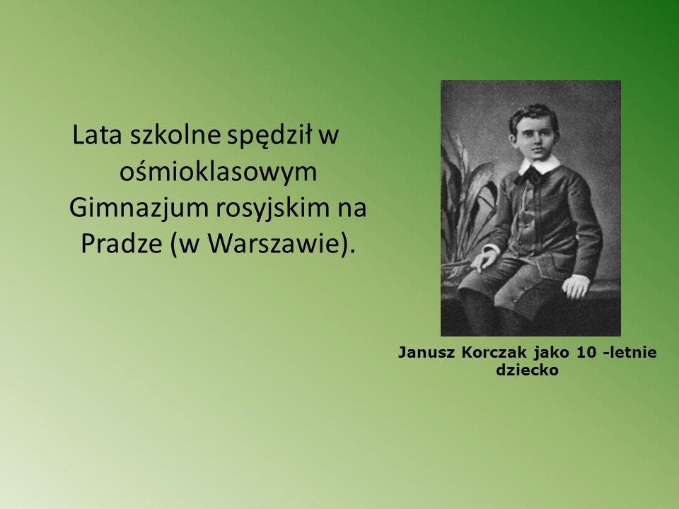 Janusz Korczak jako 10 -letnie dziecko